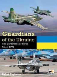 "Guardians of the Ukraine: The Ukrainian Air Force Since 1992. <font color=""#FF0000"" face=""Arial, Helvetica, sans-serif"">Expected to arrive summer/autumn 2019!</font>"