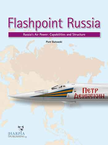 Flashpoint Russia - Russia\'s Air Power: Capabilities and Structure. <font color=\&quot;#FF0000\&quot; face=\&quot;Arial, Helvetica, sans-serif\&quot;>Expected to arrive mid of June 2019!</font>