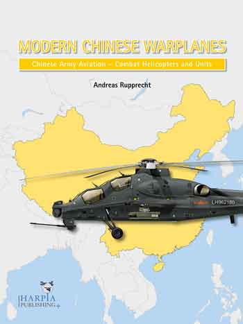 Modern Chinese Warplanes - Chinese Army Aviation: Aircraft and Units. <font color=&quot;#FF0000&quot; face=&quot;Arial, Helvetica, sans-serif&quot;>Expected to arrive mid of June 2019!</font>