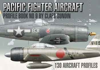 Pacific Fighter Aircraft. Profile Book No. 9. <font color=&quot;#FF0000&quot; face=&quot;Arial, Helvetica, sans-serif&quot;>Expected to arrive mid of June 2019!</font>