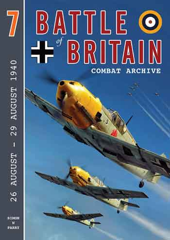 "Battle of Britain Combat Archive 7: 26 August - 29 August 1940. <font color=""#FF0000"" face=""Arial, Helvetica, sans-serif"">Expected to arrive end of June 2019!</font>"