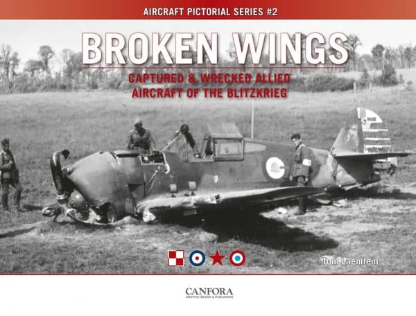 "Broken Wings. Captured & Wrecked Allied Aircraft of the Blitzkrieg. Aicraft Pictorial Series #2. <font color=""#FF0000"" face=""Arial, Helvetica, sans-serif"">Expected to arrive beginning of July 2019!</font>"