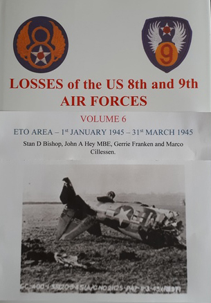 "Losses of the US 8th and 9th Air Forces - Vol. 6: ETO-Area 1st January 1945 - 31st March 1945. <font color=""#FF0000"" face=""Arial, Helvetica, sans-serif"">Expected to arrive December 2019/January 2020!</font>"