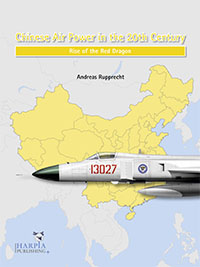 "Chinese Air Power in 20st Century - Rise of the Red Dragon. <font color=""#FF0000"" face=""Arial, Helvetica, sans-serif"">Expected to arrive end of November 2019!</font>"