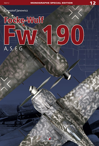 "Kagero Monographs Special Edition 12: Focke Wulf 190 A, S, F, G. <font color=""#FF0000"" face=""Arial, Helvetica, sans-serif"">Expected to arrive December 2019!</font>"