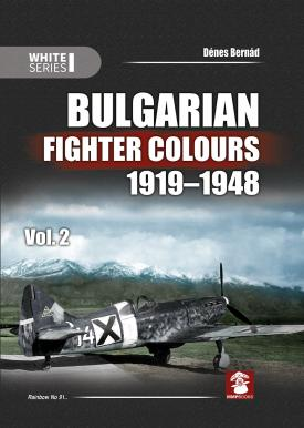 Bulgarian Fighter Colours 1919-1948, Vol. 2. White Series #9137