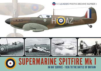 Supermarine Spitfire Mk I In RAF Service 1936 to the Battle of Britain. Wingleader Photo Archive Number I.