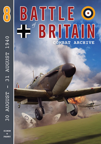 "Battle of Britain Combat Archive 8: 30 August - 31 August 1940. <font color=""#FF0000"" face=""Arial, Helvetica, sans-serif"">Erscheint ca Mitte Juni 2020! </font>"