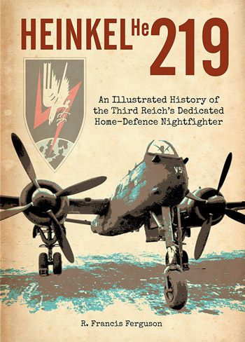 "The Heinkel He 219.  An Illustrated History of the Third Reich's Dedicated Home-Defence Nightfighter. <font color=""#FF0000"" face=""Arial, Helvetica, sans-serif"">Expected to arrive end of July 2020!</font>"