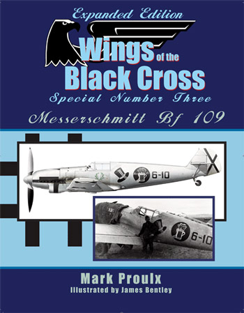 "Wings of the Black Cross Special Number Three: Messerschmitt Bf 109. <font color=""#FF0000"" face=""Arial, Helvetica, sans-serif"">Expected to arrive August 2020!</font>"