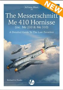 "Airframe Album 16: The Messerschmitt Me 410 Hornisse (inc. Me 210 & Me 310).  A Detailed Guide to the Last Zerstörer. <font color=""#FF0000"" face=""Arial, Helvetica, sans-serif"">Expected to arrive October 2020!</font>"