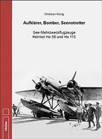 "Aufklärer, Bomber, Seenotretter. See-Mehrzweckflugzeuge Heinkel He 59 und He 115. <font color=""#FF0000"" face=""Arial, Helvetica, sans-serif"">Expected to arrive winter 2020 / spring 2021, orders are welcome!</font>"