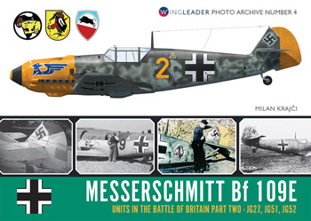 Messerschmitt Bf 109E Units in the Battle of Britain Part TWO. JG27, JG51, JG52