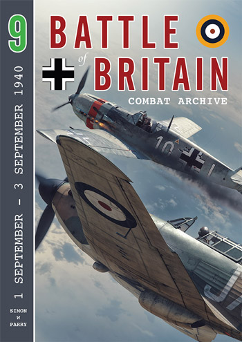 Battle of Britain Combat Archive 9: 1 Sept. - 3 Sept. 1940.