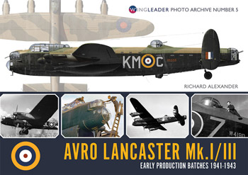 Avro Lancaster Mk.I/III. Early Productions Batches 1941-1943.  Wingleader Photo Archive Number 5.