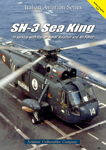 SH-3 Sea King in Service with Italian Naval Aviation and Air Force. Italian Aviation Series