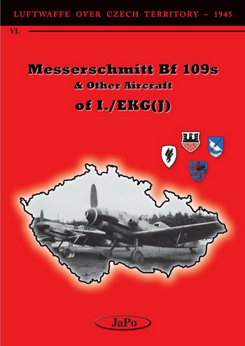 Luftwaffe over Czech Territory - 1945, Pt. VI: Messerschmitt Bf 109s & Other Aircraft I./EKG(J).