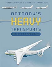Antonov's Heavy Transports: From the An-22 to An-225, 1965 to the Present.