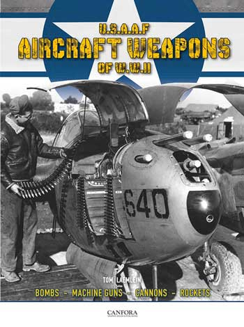 "U.S.A.A.F. Aircraft Weapons of WW II. Bombs, Machine Guns, Cannons, Rockets. <font color=""#FF0000"" face=""Arial, Helvetica, sans-serif"">Expected to arrive April 2021!</font>"