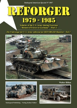"Tankograd American Special No. 3007: REFORGER 1979-1985 - Vehicles of the U.S. Army during Exercises ""REFORGER"", Pt. 2"