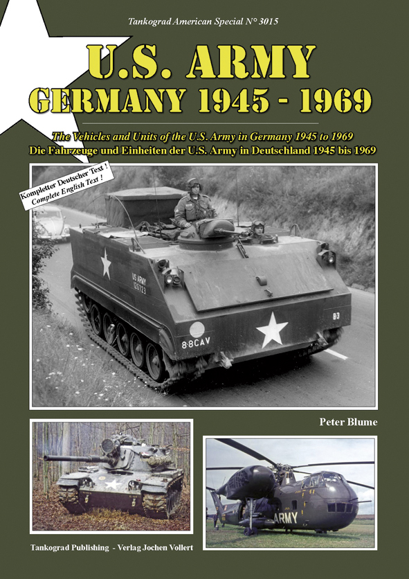 Tankograd American Special No. 3015: U.S. Army Germany 1945-1969 - The Vehicles and Units of the U.S. Army in Germany 1945 to 1969