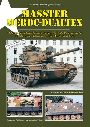 Tankograd American Special No. 3017: MASSTER - MERDC - DUALTEX Multi-Tone Camouflage Schemes on Vehicles of the USAREUR in the Cold War- AAVP7A1. The Amtrac of the U.S. Marines - Development, Technology, Operational Use