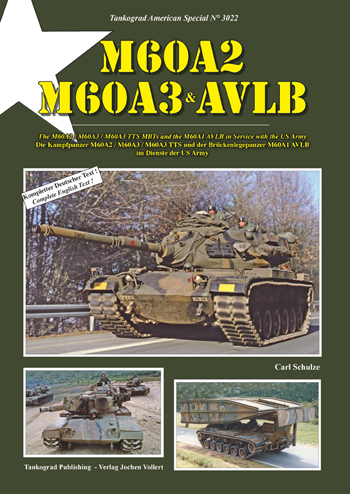 Tankograd American Special No. 3022: M60A2, M60A3, AVLB. The M60A2 / M60A3 / M60A3 TTS MBTs and the M60A1 AVLB in Service with the US Army