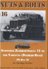 Nuts & Bolts Vol. 16: Schwerer Zugkraftwagen 12 To and Variants (Daimler Benz)
