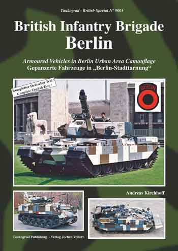 Tankograd British Special No. 9001: British Infantry Brigade Berlin. Armoured Vehicles in Berlin Urban Area Camouflage