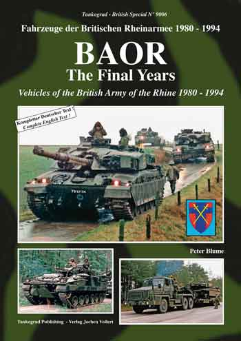 Tankograd British Special No. 9006: BAOR The Final Years. Vehicles of the British Army of the Rhine 1980-1994
