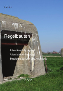 Regelbauten. Atlantikwall-Typenheft - Atlantic Wall Typology - Typologie du Mur de l\'Atlantique