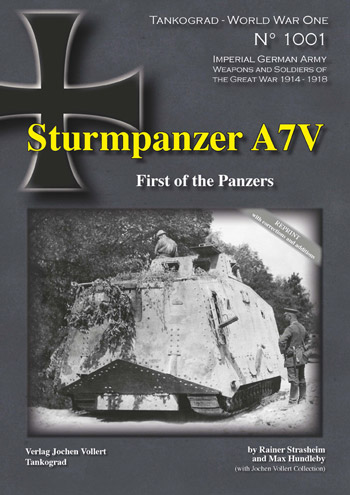Tankograd WW1 Spezial 1001: Sturmpanzer A7V - First of the Panzers. Reprint with corrections and 22 new photographs!!!!