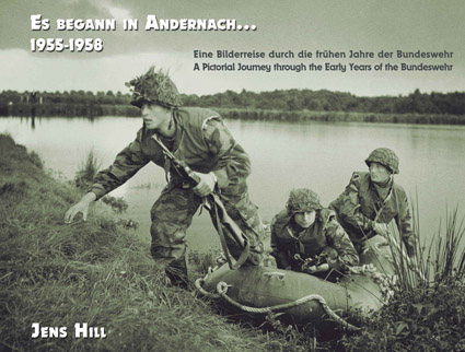 Es begann in Andernach 1955-58. Eine Bilderreise in die frühen Jahre der Bundeswehr. A Pictorial Journey through the Early Years of the Bundeswehr