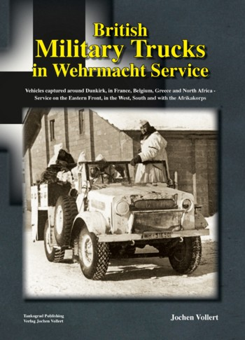 British Military Trucks in Wehrmacht Service.