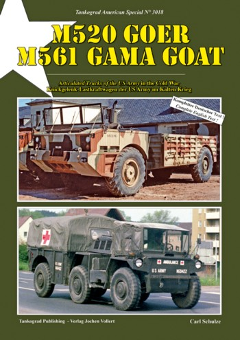 Tankograd American Special No. 3018: M520 Goer - M561 Gama Goat. Articulated Trucks of the US Army in the Cold War.