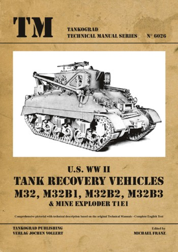 Tankograd Technical Manual Series 6026: U.S. WW Tank Recovery Vehicles. M32, M32B1, M32B2, M32B3.