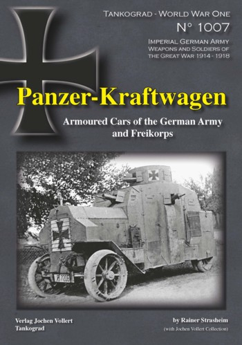 Tankograd WW1 Special 1007: Panzer-Kraftwagen, Armoured Cars of the German Army and Freikorps
