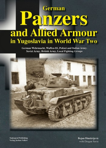 German Panzers and Allied Armour in Yugoslawia in WW II