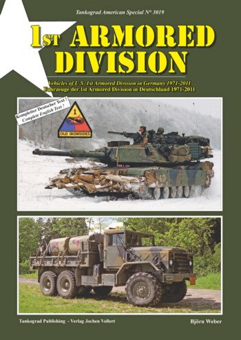 Tankograd American Special No. 3019: 1st Armored Division - Fahrzeuge der 1st Armored Division in Deutschland 1971-2011.