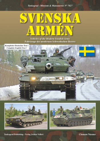 Tankograd Missions & Manoeuvres No. 7027: Svenska Armén - Vehicles of the Modern Swedish Army.