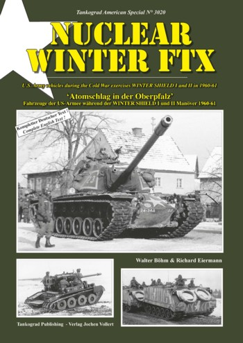 NUCLEAR WINTER FTX. US Army Vehicles during the Cold War Exercises WINTER SHIELD I and II in 1960-61. <font color=&quot;#FF0000&quot; face=&quot;Arial, Helvetica, sans-serif&quot;>Expected to arrive mid/end of June 2013!</font>