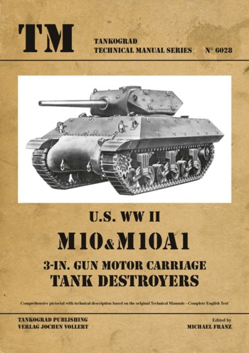 TM- Tankograd Technical Manual Series 6028: U.S. WW II M10 and M10A1 Tank Destryers.