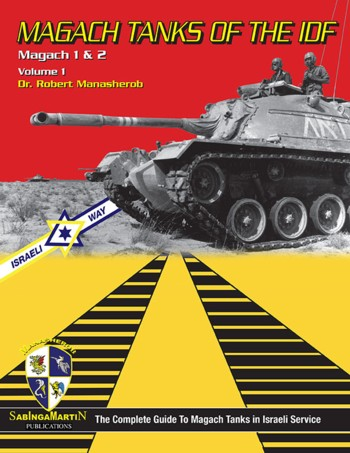 Magach Tanks of the IDF. Magach 1 & 2, Vol. 1.
