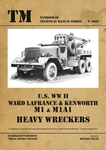 Tankograd Technical Manual Series 6029: Ward La France/ Kenworth M1.