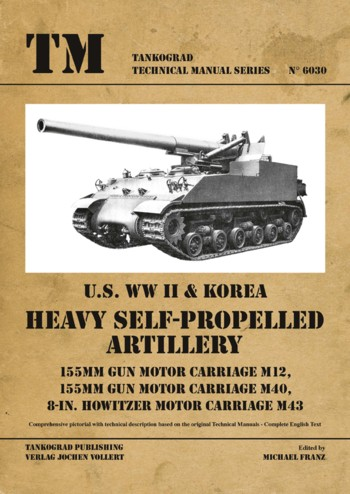 Tankograd Technical Manual Series 6030: Heavy Selfpropelled Artillery M12,M40,M43.