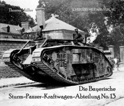 "Bayerische Sturm-Panzer-Kraftwagen-Abteilung No.13. <font color=""#FF0000"" face=""Arial, Helvetica, sans-serif"">Reprint for 2019 under consideration!</font>"
