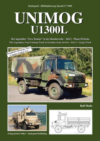Tankograd Militärfahrzeug Spezial No. 5048: Unimog U1300L. The Legendary 2-ton Unimog Truck in German Army Service – Part 2 – Cargo Truck.