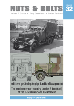 Nuts & Bolts Vol. 32: The Medium cross-country Lorries 3 ton (6x4) of the Reichswehr and Wehrmacht.