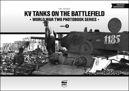 KV Tanks on the Battlefield. World War Two Photobook Series, Vol.5.