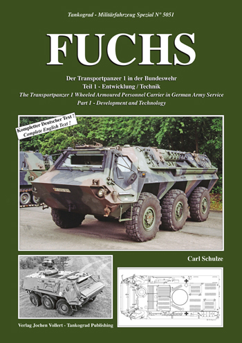 Tankograd Militärfahrzeug Spezial No. 5051: Fuchs. The Transportpanzer 1 Wheeled Armoured Personnel Carrier in German Army Service, Part 1 - Development and Technology.
